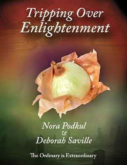 Tripping Over Enlightenment by [Nora Podkul, Deborah Saville, Craig Soich, Amy  Garlow, Erin Swift]