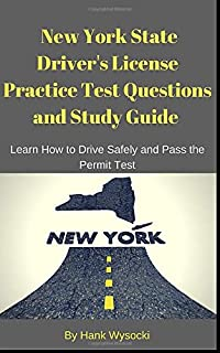 New York State Driver's License Practice Test Questions and Study Guide: Learn How to Drive Safely and Pass the Permit Test (Learn to Drive Series)