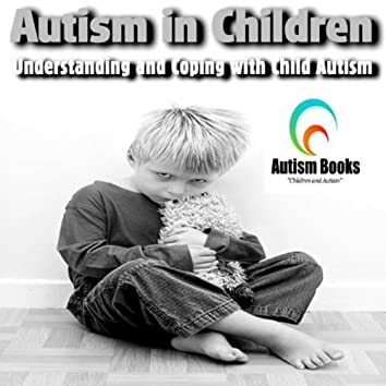 Understanding And Coping With Child Autism