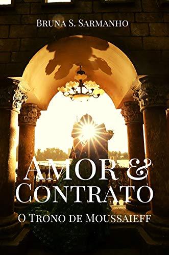 Amor&Contrato: O Trono de Moussaieff por [Bruna S. Sarmanho]