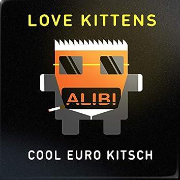 Love Kittens: Cool Euro Kitsch