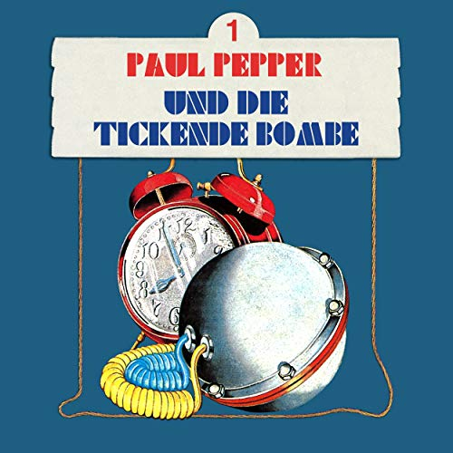 Paul Pepper und die tickende Bombe cover art