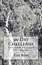 90 Day Challenge: Devotions Designed For Inmates (Volume 1)