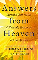 Answers from Heaven: Incredible True Stories of Heavenly Encounters and the Afterlife 0349413029 Book Cover