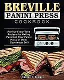 Breville Panini Press Cookbook