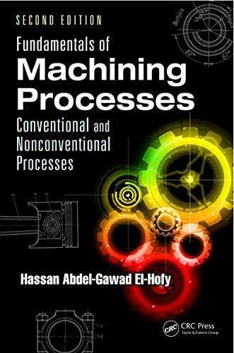 Fundamentals of Machining Processes: Conventional and Nonconventional Processes, Second Edition (English Edition)