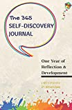 The 365 Self-Discovery Journal: One Year Of Reflection, Development & Happiness (Self-Help Writing Journals To Write In For Women And Men)