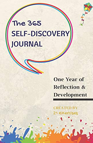 The 365 Self-Discovery Journal: One Year Of Reflection, Development & Happiness (Self-Help Writing J