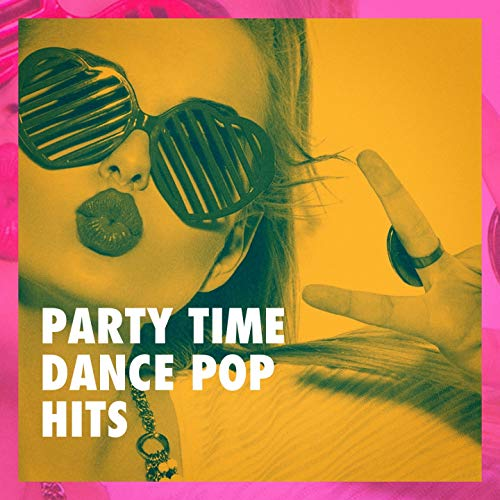 Party Time Dance Pop Hits