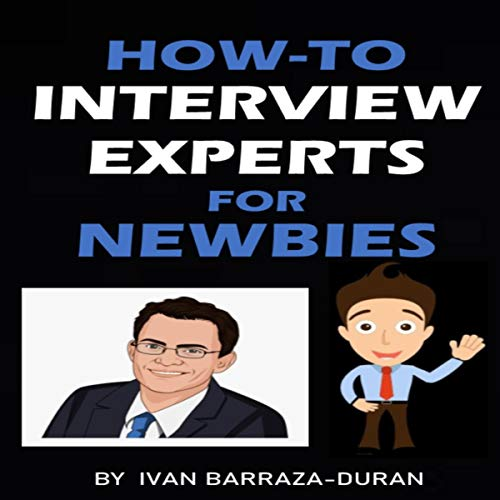 How-to Interview Experts for Newbies cover art