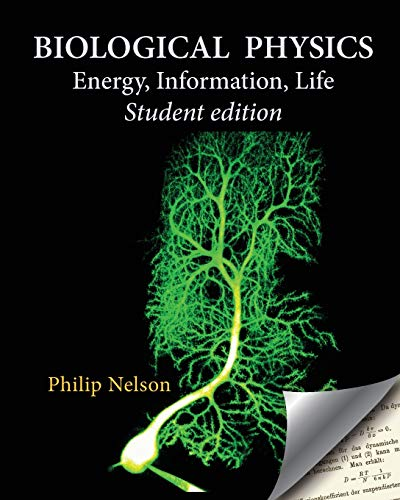Compare Textbook Prices for Biological Physics Student Edition: Energy, Information, Life Student ed. Edition ISBN 9780578687025 by Nelson, Philip