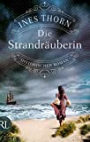 Die Strandräuberin: Historischer Roman