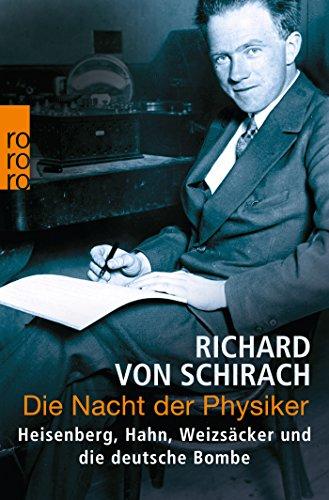Buchseite und Rezensionen zu 'Die Nacht der Physiker: Heisenberg, Hahn, Weizsäcker und die deutsche Bombe' von Richard von Schirach