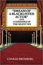 """""""Dream of a Blacklisted Actor"""" and 2 Comedies of of the Silent 50's"""