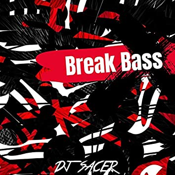 Break Bass