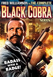 Complete Black Cobra Series: (Black Cobra / Black Cobra 2 / Black Cobra 3: The Manila Connection)
