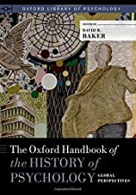 The Oxford Handbook of the History of Psychology: Global Perspectives (Oxford Library of Psychology)