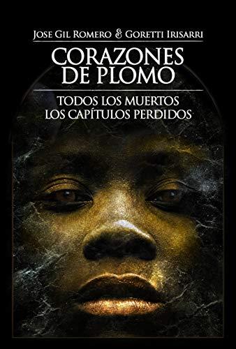 CORAZONES DE PLOMO (TODOS LOS MUERTOS. LOS CAPÍTULOS PERDIDOS)