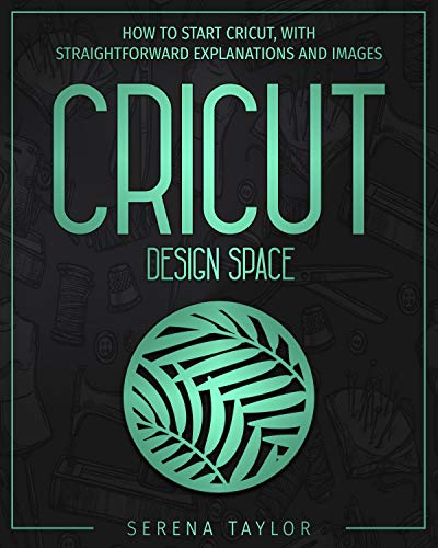 CRICUT DESIGN SPACE: How to Start Cricut, with straightforward explanations and images