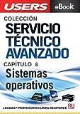 Servicio Técnico Avanzado: Sistemas operativos (Colección Servicio Técnico Avanzado nº 8)
