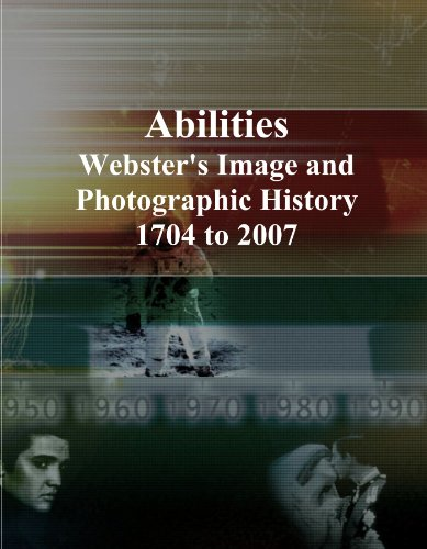 Abilities: Webster's Image and Photographic History, 1704 to 2007