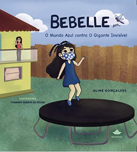 Bebelle: em O Mundo Azul contra o Gigante Invisível (Portuguese Edition)