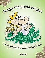 Jango the Little Dragon: The Wondrous Adventures of Little Dragon