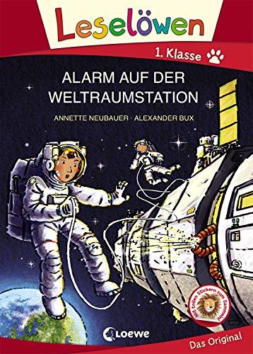 Leselöwen 1. Klasse - Alarm auf der Weltraumstation: Erstlesebuch für Kinder ab 6 Jahre - Mit Großbuchstaben für Leseanfänger