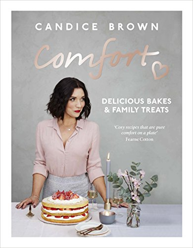 Comfort: Delicious Bakes and Family Treats by [Candice Brown]