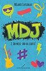 MDJ T.2: Un week-end de liberté par Cousineau