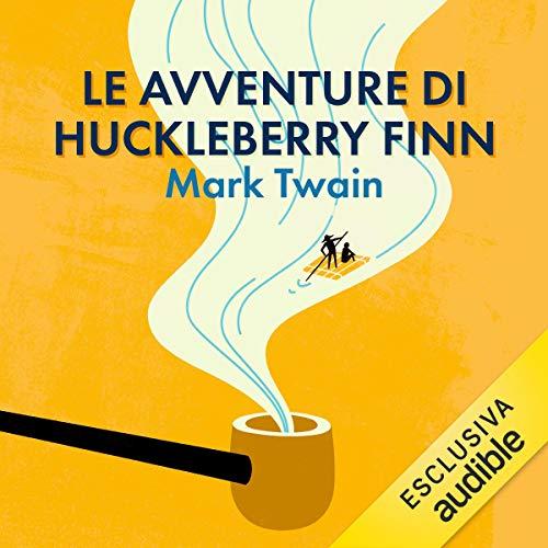 Le avventure di Huckleberry Finn audiobook cover art