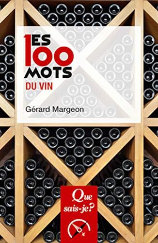 Les 100 mots du vin (Que sais-je ?)
