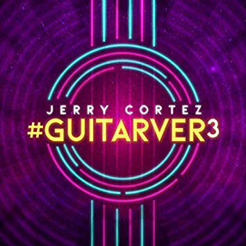 #GUITARVER3