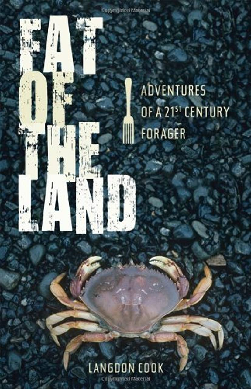 好戦的なミル誤解を招くFat of the Land: Adventures of a 21st Century Forager (English Edition)