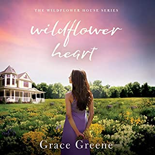 Wildflower Heart     The Wildflower House, Book 1              By:                                                                                                                                 Grace Greene                               Narrated by:                                                                                                                                 Amanda Dolan                      Length: 9 hrs and 14 mins     Not rated yet     Overall 0.0