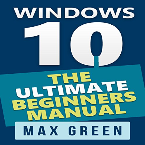 Windows 10: The Ultimate Beginners Manual, Book 3 audiobook cover art