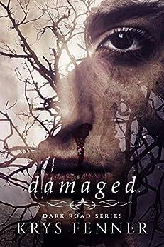 Damaged (Dark Road Series Book 2) by [Krys Fenner]