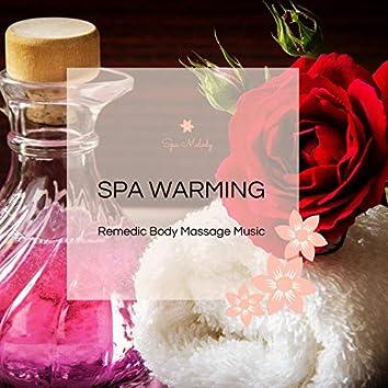 Spa Warming - Remedic Body Massage Music