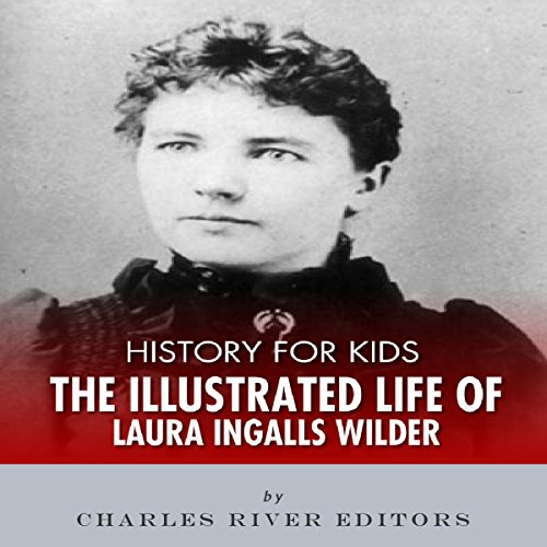 History for Kids: The Life of Laura Ingalls Wilder audiobook cover art