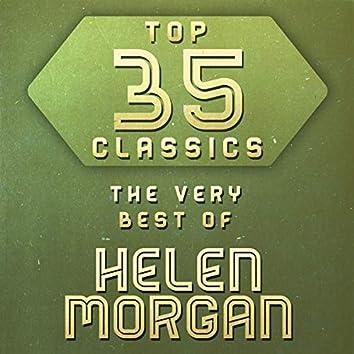 Top 35 Classics - The Very Best of Helen Morgan
