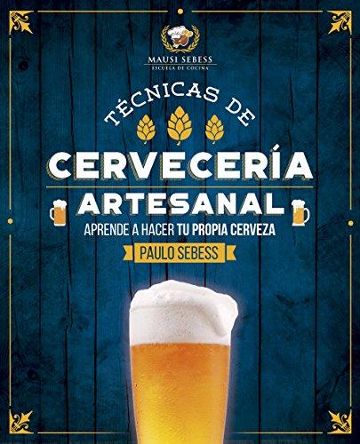 Técnicas de Cervecería Artesanal: ¿Como hacer tu propia cerveza?