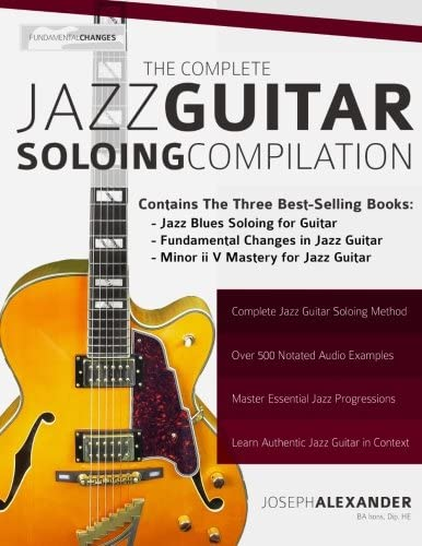 The Complete Jazz Guitar Soloing Compilation Learn Authentic Jazz Guitar in context product image