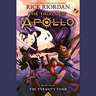The Tyrant's Tomb     The Trials of Apollo Series, Book 4              By:                                                                                                                                 Rick Riordan                               Narrated by:                                                                                                                                 Robbie Daymond                      Length: 13 hrs     Not rated yet     Overall 0.0