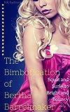The Bimbofication of Bertha Barrelmaker: Squat and Surly to Bright and Bouncy (The Bimbofication of Woman Book 43)