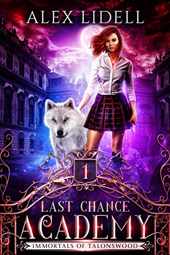 Last Chance Academy: Shifter Fae Vampire Dark Reform School Romance (Immortals of Talonswood Book 1)