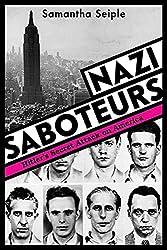 Nazi Saboteurs: Hitler's Secret Attack on America by Samantha Seiple