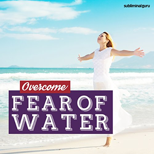 Overcome Fear of Water audiobook cover art