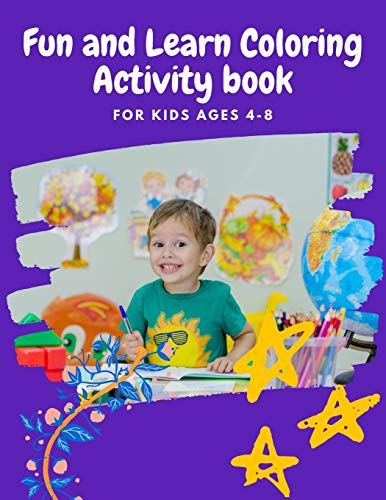Fun and Learn Coloring Activity book for Kids Ages 4-8: 100 Coloring and Activity Pages for Kids 4-8 , 3-6 or Toddlers – I Spy, Animal Coloring, ... Placemat Fun for Children – Perfect for Gift