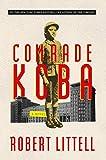 Comrade Koba: A Novel (English Edition)