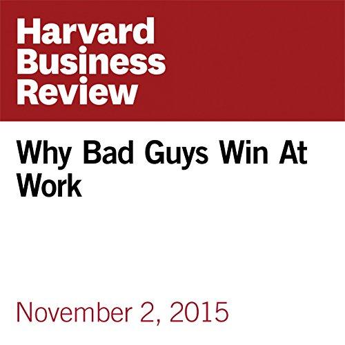 Why Bad Guys Win At Work copertina